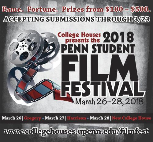 Penn Student Film Festival 2018! | College Houses & Academic